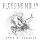 flogging molly: Speed Of Darkness