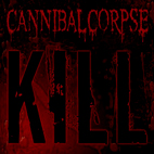 cannibal corpse: Kill