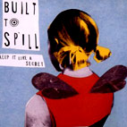 built to spill: Keep It Like A Secret