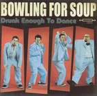 bowling for soup: Drunk Enough To Dance