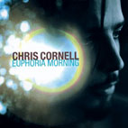 chris cornell: Euphoria Morning