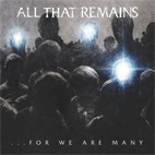 all that remains: ...For We Are Many
