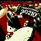 wednesday 13: Transylvania 90210: Songs Of Death, Dying, And The Dead