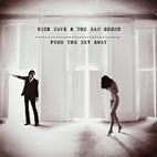 nick cave and the bad seeds: Push The Sky Away