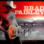 brad paisley: Time Well Wasted