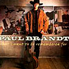 paul brandt: What I Want To Be Remembered For - Greatest Hits