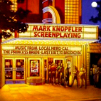 mark knopfler: Screenplaying (Music From The Films ...)