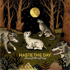 haste the day: Attack Of The Wolf King