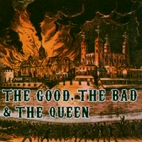 the good the bad and the queen: The Good, The Bad And The Queen