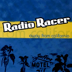 radio racer: Away From California