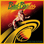 bad brains: Into The Future
