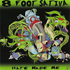 8 foot sativa: Hate Made Me