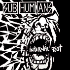 subhumans: Internal Riot