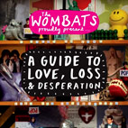the wombats: A Guide To Love, Loss & Desperation