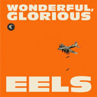 eels: Wonderful, Glorious