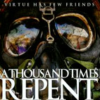 A Thousand Times Repent: Virtue Has Few Friends