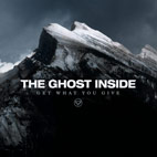 the ghost inside: Get What You Give