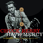 chuck berry: Have Mercy: His Complete Chess Recordings, 1969-1974