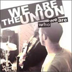 We Are The Union: Who We Are