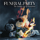 funeral party: The Golden Age Of Knowhere