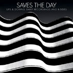 saves the day: Ups And Downs: Early Recordings And B-sides