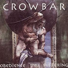 crowbar: Obedience Thru Suffering