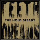 the hold steady: Teeth Dreams
