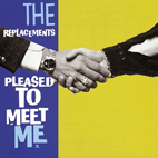 replacements: Pleased To Meet Me