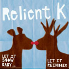 relient k: Let It Snow Baby... Let It Reindeer