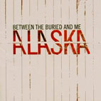 Between the Buried and Me: Alaska