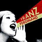 franz ferdinand: You Could Have It So Much Better