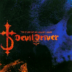 DevilDriver: The Fury Of Our Maker's Hand