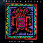 violent femmes: Add It Up (1981-1993)