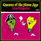 queens of the stone age: Era Vulgaris