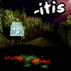 -Itis: Exit 420