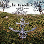 Fair To Midland: Arrows & Anchors
