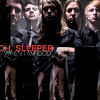 Oh Sleeper: When I Am God