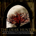The Dear Hunter: Act II: The Meaning Of, And All Things Regarding Ms. Leading