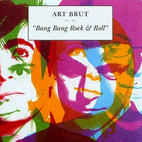 art brut: Bang Bang Rock & Roll