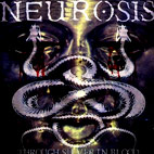 neurosis: Through Silver In Blood