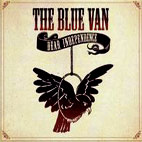 The Blue Van: Dear Independence