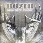 dozer: Through The Eyes Of Heathens