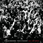 The Airborne Toxic Event: All At Once