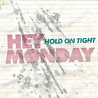 hey monday: Hold On Tight