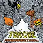torche: Meanderthal