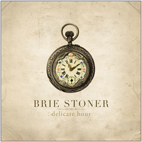 Brie Stoner: Delicate Hour EP