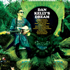 Dan Kelly: Dan Kelly's Dream
