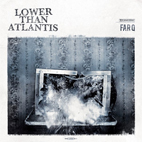 lower than atlantis: Far Q