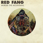 red fang: Murder The Mountains