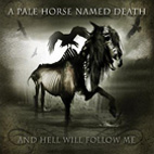 A Pale Horse Named Death: And Hell Will Follow Me